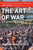 The Art of War (Smithsonian History of Warfare): War and Military Thought (0060838531) by Van Creveld, Martin