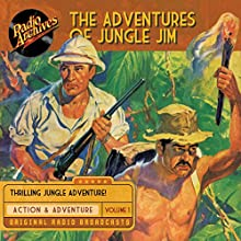 The Adventures of Jungle Jim, Volume 1 Radio/TV Program by Gene Stafford Narrated by  full cast