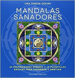 Mandalas sanadores (Spanish Edition): Lisa Tenzi-Dolma: 9788416192335