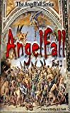 AngelFall Book I - A Novel of Hell (The AngelFall Series 1)