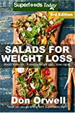 Salads for Weight Loss: Over 80 Wheat Free Cooking, Heart Healthy Cooking, Quick & Easy Cooking, Low Cholesterol Cooking,Diabetic & Sugar-Free Cooking, ... in a jar-detox green cleanse Book 93)