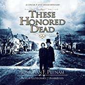 These Honored Dead: A Lincoln and Speed Mystery, Book 1 | Jonathan F. Putnam