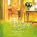 Dublin 4 Audiobook by Maeve Binchy Narrated by Kate Binchy