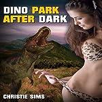 Dino Park After Dark: Dinosaur Erotica | Christie Sims,Alara Branwen