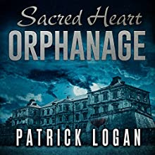 Sacred Heart Orphanage: The Haunted, Book 5 Audiobook by Patrick Logan Narrated by Michael Pauley