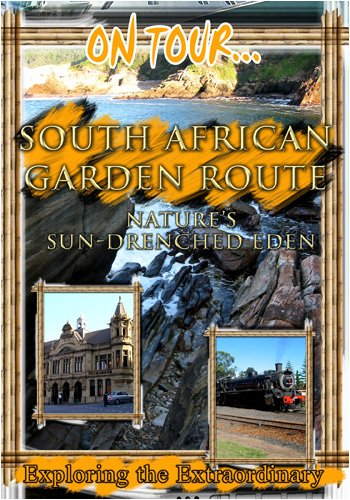 On Tour...  SOUTH AFRICAN GARDEN ROUTE Nature's Sun-Drenched Eden [DVD] [2012] [NTSC]