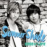 Summer Shade♪EDGE of LIFE