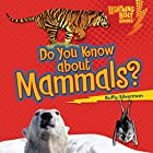 Do You Know About Mammals? Hörbuch von Buffy Silverman Gesprochen von:  Intuitive