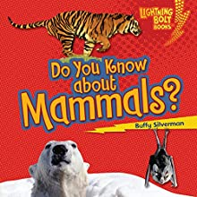 Do You Know About Mammals? Audiobook by Buffy Silverman Narrated by  Intuitive