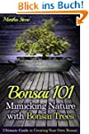 Bonsai 101: Mimicking Nature with Bon...