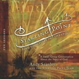 Starting Point: A Small Group Conversation About the Story of God (Ten Sessions)