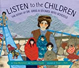 Greg Mortenson Listen to the Children: The Story of Dr. Greg and Stones Into Schools