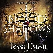 Blood Shadows: Blood Curse Series, Book 4   Tessa Dawn