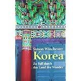 """Korea  - Zu Fu� durch das Land der Wundervon """"Simon Winchester"""""""