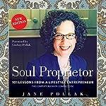Soul Proprietor: 101 Lessons from a Lifestyle Entrepreneur | Jane Pollak