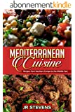 Mediterranean Cuisine: Recipes from Southern Europe to the Middle East (English Edition)