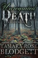 Unrequited Death (#6): Dark Dystopian Paranormal Romance (The Death Series) (English Edition)