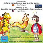 La historia de Anita la mariquita, que quería pintar puntos. Español-Inglés: The story of the little Ladybird Marie, who wants to paint dots everythere. Spanish-English | Wolfgang Wilhelm