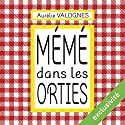 Mémé dans les orties Audiobook by Aurélie Valognes Narrated by Marie-Eve Dufresne