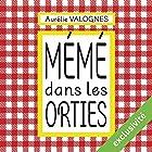 Mémé dans les orties | Livre audio Auteur(s) : Aurélie Valognes Narrateur(s) : Marie-Eve Dufresne