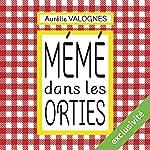 Mémé dans les orties | Aurélie Valognes