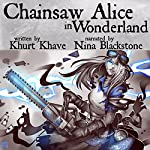 Chainsaw Alice in Wonderland | Khurt Khave