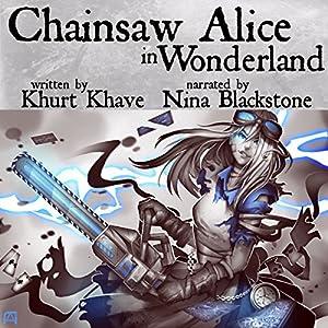 Chainsaw Alice in Wonderland Audiobook