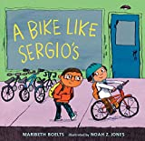 img - for A Bike Like Sergio's (A Junior Library Guild Selection) book / textbook / text book