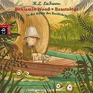 In der Höhle des Basilisken (Benjamin Wood - Beastologe 2) Hörbuch