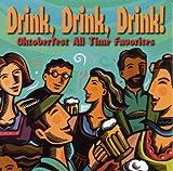 Songtexte von Oktoberfest Singers and Orchestra - Drink, Drink, Drink! Oktoberfest All Time Favorites