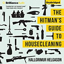 The Hitman's Guide to Housecleaning Audiobook by Hallgrimur Helgason Narrated by Luke Daniels
