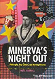 img - for Minerva's Night Out: Philosophy, Pop Culture, and Moving Pictures book / textbook / text book