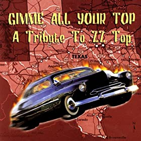 Gimme All Your Top - A Tribute To ZZ Top