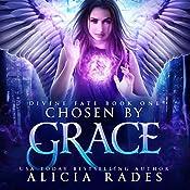 Chosen by Grace: Divine Fate Trilogy, Book 1 | [Alicia Rades]