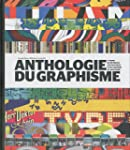 Anthologie du graphisme : Le guide de...