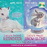 Lucy's Secret Reindeer & Lucy's Magic Snow Globe | Anne Booth
