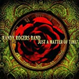 You Start Over Your Way - The Randy Rogers Band