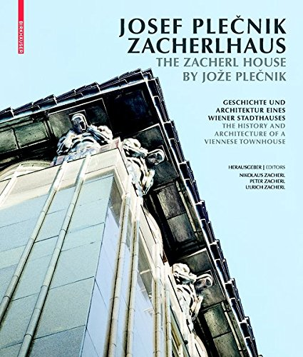 Josef Plecnik Zacherlhaus / The Zacherl House by Joe Plecnik (German and English Edition) [Zacherl, Nikolaus - Zacherl, Ulrich - Zacherl, Peter] (Tapa Blanda)