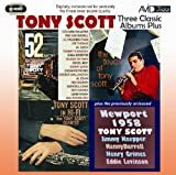 Three Classic Albums Plus (52nd St Scene / Tony Scott In Hi-Fi / The Touch Of Tony Scott) Tony Scott