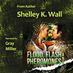 Flood, Flash and Pheromones | Shelley K. Wall