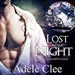 Lost to the Night: The Brotherhood Series, Book 1 | Adele Clee