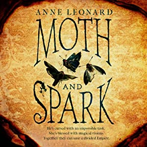 Moth and Spark | [Anne Leonard]