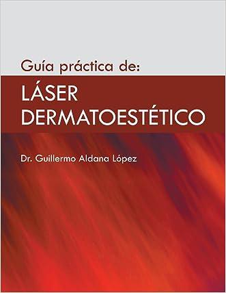 Guía práctica de: láser dermatoestético (Spanish Edition)