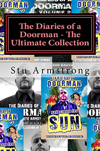 Stu Armstrong - The Diaries of a Doorman - The Ultimate Collection: Volumes 1, 2 and 3