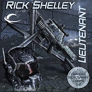 Lieutenant: Dirigent Mercenary Corps, Book 2 | [Rick Shelley]