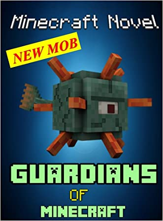 Minecraft: Guardians Of Minecraft: Rise Of The Guardians: Steve vs. Guardians (New Minecraft Mob) (Monsters Series Book 2)