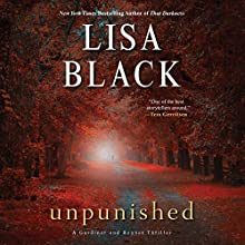 Unpunished | Livre audio Auteur(s) : Lisa Black Narrateur(s) : Kirsten Potter