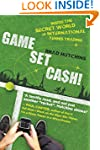 Game, Set, Cash!: Inside the Secret W...