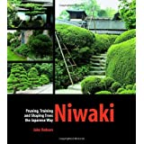 Niwaki: Pruning, Training and Shaping Trees the Japanese Way ~ Jake Hobson