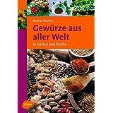 """Gew�rze aus aller Welt: in Garten und K�chevon """"Brigitte Beutner"""""""
